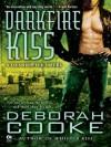 Darkfire Kiss: A Dragonfire Novel - Deborah Cooke