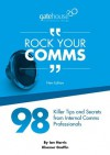 Rock Your Comms - 98 Tips from Internal Communication Pros - Ian Harris
