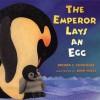 The Emperor Lays an Egg - Brenda Z. Guiberson, Joan Paley