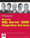 Professional Microsoft SQL Server 2008 Integration Services - Brian Knight, Erik Veerman