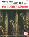 More Fun with the Saxophone, Level 1: Easy Solos - William Bay