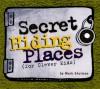 Secret Hiding Places: (For Clever Kids) - Mark Shulman