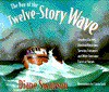 The Day of the Twelve Story Wave: Grinding Glaciers, Howling Hurricanes, Spewing Volcanoes, and Other Awesome Forces of Nature - Diane Swanson, Laura Cook