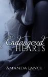 Endangered Hearts (Endangered Hearts Series Book 1) - Amanda Lance