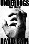 Underdogs: Five Stories - David Bain