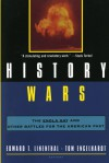 History Wars: The Enola Gay and Other Battles for the American Past - Edward T. Linethal, Tom Engelhardt