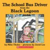 The School Bus Driver from the Black Lagoon - Mike Thaler, Jared Lee