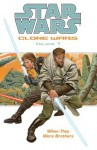 Star Wars: Clone Wars Volume 7: When They Were Brothers - Haden Blackman, Miles Lane, Brian Ching, Nicola Scott, Tomås Giorello