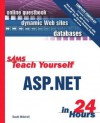 Sams Teach Yourself ASP.Net in 24 Hours Complete Starter Kit [With CDROM] - Scott Mitchell