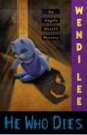 He Who Dies: An Angela Matelli Mystery - Wendi Lee