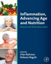 Inflammation, Advancing Age and Nutrition: Research and Clinical Interventions - Irfan Rahman, Debasis Bagchi