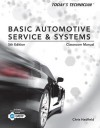 Today's Technician: Basic Automotive Service and Systems, Classroom Manual and Shop Manual - Chris Hadfield