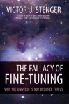 The Fallacy of Fine-Tuning: Why the Universe Is Not Designed for Us - Victor J. Stenger
