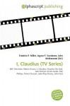 I, Claudius (TV Series) - Frederic P. Miller, Agnes F. Vandome, John McBrewster