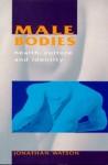 Male Bodies - Jonathan Watson
