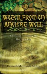 Water from an Ancient Well: Celtic Spirituality for Modern Life - Kenneth McIntosh, Anamchara Books