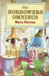 The Borrowers Omnibus - Mary Norton