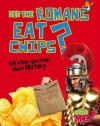 Did the Romans Eat Chips?: And Other Questions about History - Paul Mason