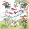 Five Funny Bunnies: Three Bouncing Tales - Jean Van Leeuwen, Anne Wilsdorf