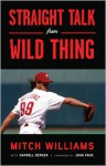 Straight Talk from Wild Thing - Mitch Williams, Darrell Berger
