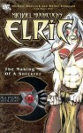 Elric: The Making of a Sorcerer - Michael Moorcock, Walter Simonson