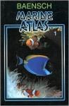 Baensch Marine Atlas Vol. 1 (New Edition 2005) - Helmut Debelius, Hans A. Baensch