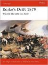 Rorke's Drift 1879: 'Pinned Like Rats in a Hole' - Ian Knight