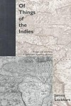 Of Things of the Indies: Essays Old and New in Early Latin American History - James Lockhart