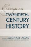 Essays on Twentieth-Century History - Michael B. Adas