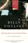 Sailing Alone Around the Room: New and Selected Poems - Billy Collins