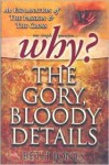 Why the Gory, Bloody Details?: An Explanation of the Passion and the Cross - Beth Jones
