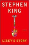 Lisey's Story: A Novel - Stephen King