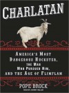 Charlatan: America's Most Dangerous Huckster, the Man Who Pursued Him, and the Age of Flimflam (MP3 Book) - Pope Brock, Johnny Heller