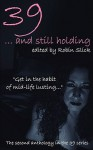 39 and Still Holding - Robin Slick