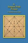 A Serpent Path Primer - P. Sufenas Virius Lupus