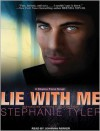 Lie with Me: A Shadow Force Novel (Audiobook - Unabridged) - Stephanie Tyler, Johanna Parker