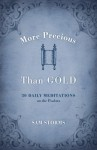 More Precious Than Gold: 50 Daily Meditations on the Psalms - Sam Storms