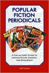 Popular Fiction Periodicals: A Collectors' Guide to Vintage Pulps, Digests, and Magazines - Jeff Canja