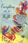 Everything on a Waffle - Polly Horvath