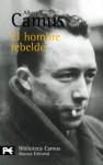 El hombre rebelde - Albert Camus