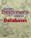 Absolute Beginner's Guide to Databases - John Petersen