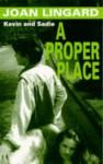 A Proper Place - Joan Lingard