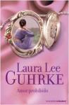 Amor prohibido (Amor prohibido, #1) - Laura Lee Guhrke, Anna Turró