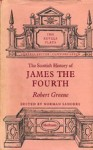Scottish History of James the Fourth - Robert Greene