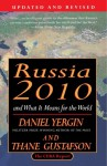 Russia 2010: And What It Means for the World - Daniel Yergin, Thane Gustafson