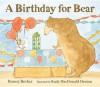 A Birthday for Bear. by Bonny Becker - Bonny Becker