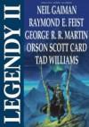 Legendy II - Anne McCaffrey, Orson Scott Card, Diana Gabaldon, Robert Silverberg, Tad Williams, Raymond E. Feist, Elizabeth Haydon, Terry Brooks, Neil Gaiman, Robin Hobb, George R.R. Martin