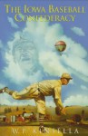 The Iowa Baseball Confederacy - W.P. Kinsella