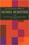 The Collected Poems of Muriel Rukeyser - Muriel Rukeyser