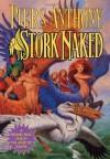 Stork Naked (Xanth Novels) - Piers Anthony